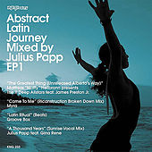 Abstract Latin Journey Mixed by Julius Papp EP1 by Various Artists