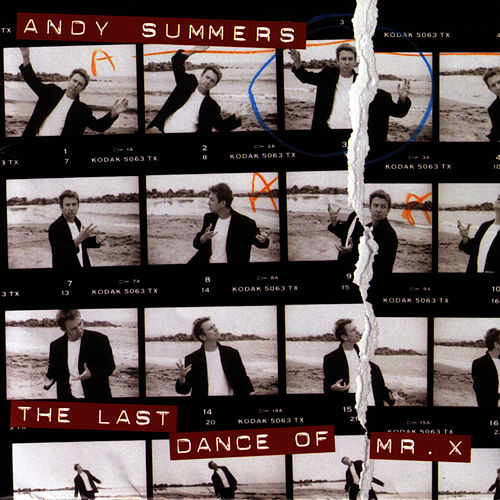 The Last Dance Of Mr. X by Andy Summers