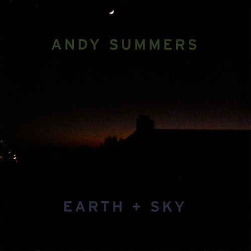 Earth And Sky by Andy Summers