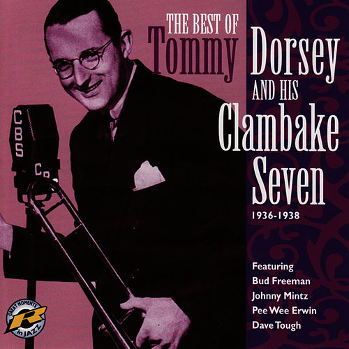 Tommy Dorsey And His Clambake Seven 1936-1938 by Tommy Dorsey