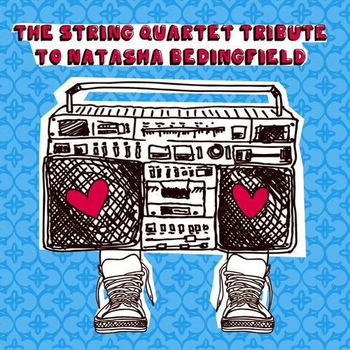 The String Quartet Tribute To Natasha Bedingfield by Vitamin String Quartet