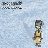 Disco Siberia by Swound!