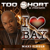 I Love The Bay Single by Too Short