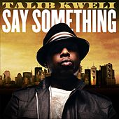 Say Something by Talib Kweli