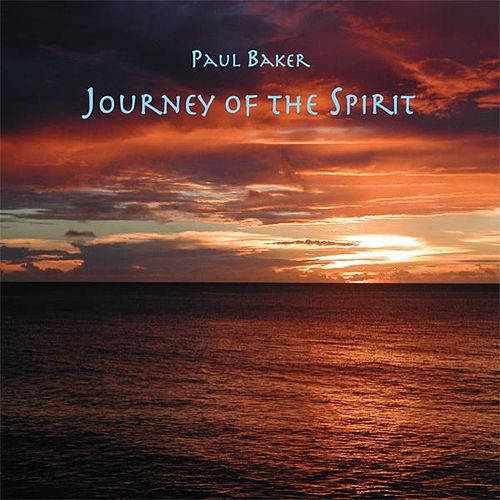 Journey of the Spirit by Paul Baker