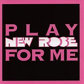 Play New Rose For Me by Various Artists
