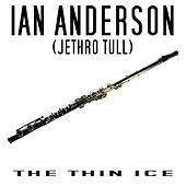 The Thin Ice von Ian Anderson