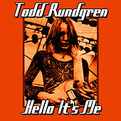 Hello It's Me by Todd Rundgren