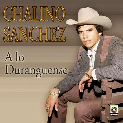 A Lo Duranguense by Chalino Sanchez