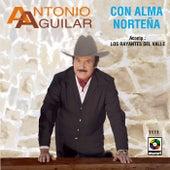 Con Alma Norteña by Antonio Aguilar