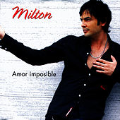 Amor Imposible by Milton