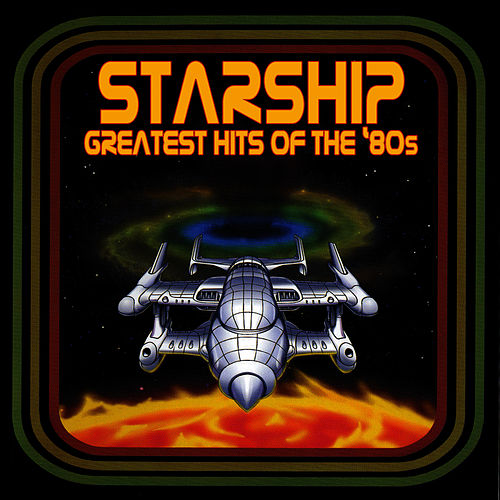 Greatest Hits Of The '80s by Starship