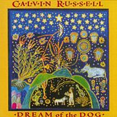 Dream Of The Dog by Calvin Russell