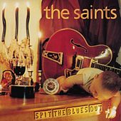 Spit The Blues Out von The Saints