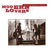 Live At The Longbranch And More von The Modern Lovers
