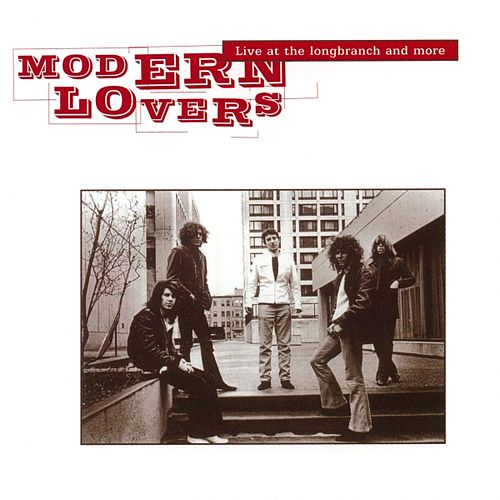 Live At The Longbranch And More by The Modern Lovers