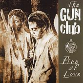Fire Of Love by The Gun Club