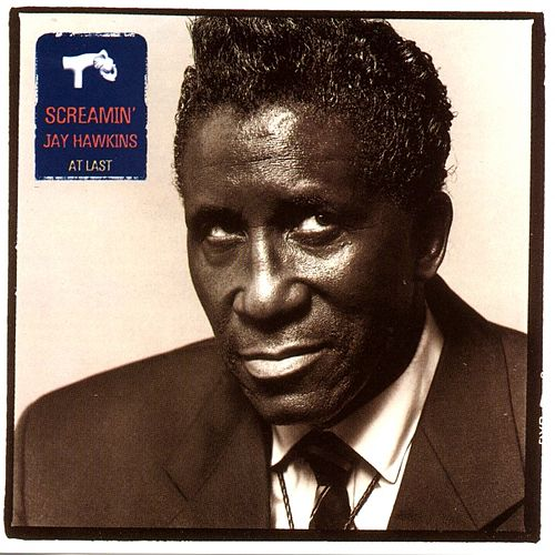 At Last by Screamin' Jay Hawkins
