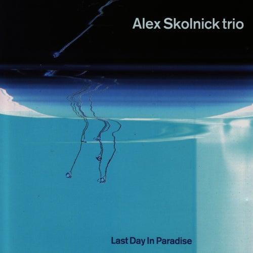 Last Day In Paradise by Alex Skolnick