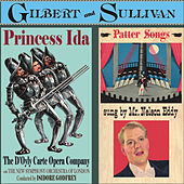 Gilbert & Sullivan: Princess Ida & Patter Songs by Gilbert and Sullivan