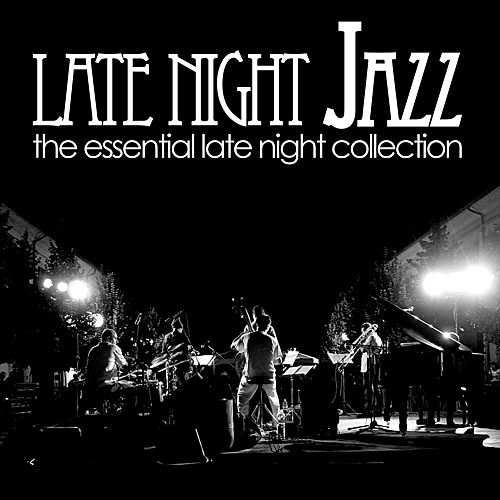 Late Night Jazz by Various Artists