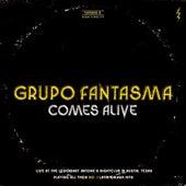 Comes Alive by Grupo Fantasma