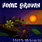 That's Business by Homegrown