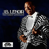 The Parrot Anthology by J.B. Lenoir