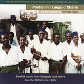 Poetry and Languid Charm - Swahili Music From Tanzania and Kenya by Various Artists