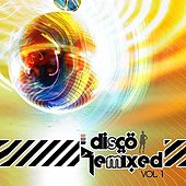 Disco Remixed Vol. 1 by Various Artists