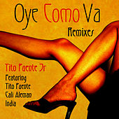 Oye Como Va Remixes by Tito Puente Jr.