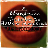 A Bluegrass Tribute To Jo Dee Messina: Heartbreaker by Pickin' On
