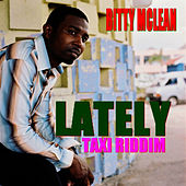 Lately von Bitty McLean