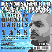 Touched The Sky by Dennis Ferrer