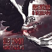 Bullet Symphony Horns And Halos #3 by Andre Nickatina
