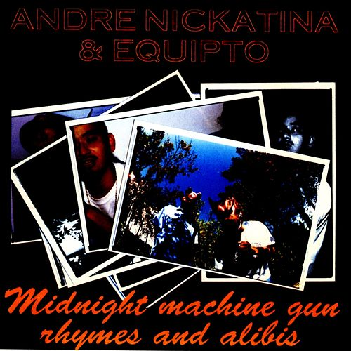 Midnight Machine Gun Rhymes And Alibis by Andre Nickatina