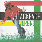 Blackface by Evergreen