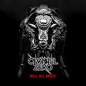 Kill All Kings by Channel Zero