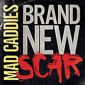 Brand New Scar by Mad Caddies