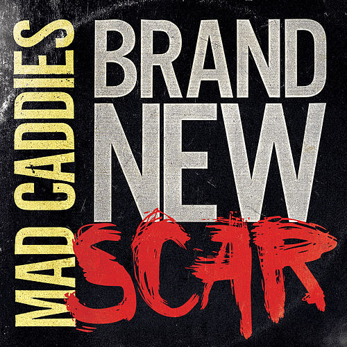 Brand New Scar by Mad Caddies