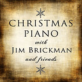 Christmas Piano with Jim Brickman and Friends by Various Artists