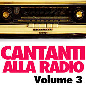 Cantanti alla Radio Vol. 3 by Various Artists