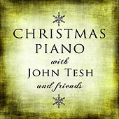 Christmas Piano with John Tesh and Friends by Various Artists