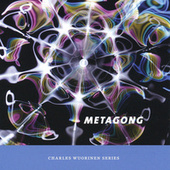Charles Wuorinen: Metagong by Various Artists