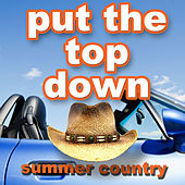 Put the Top Down - Summer Country by Various Artists