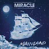 Mainland by Miracle