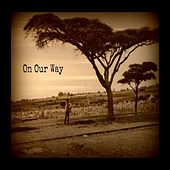 On Our Way (feat. John Ntibonera, Megan Hatfield & Emanuel Ntibonera) - Single by Ashley Ray
