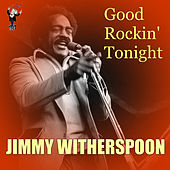 Good Rockin' Tonight by Jimmy Witherspoon