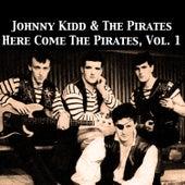 Here Come the Pirates, Vol. 1 von Johnny Kidd