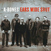Ears Wide Shut by The A-Bones